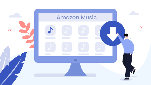 Download Songs from Amazon Music to Mac