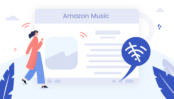Play Amazon Music without Internet
